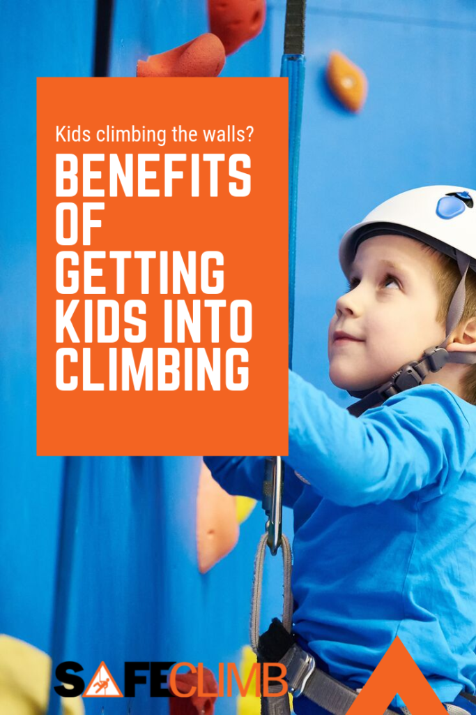 Pinterest graphic pin saying Kids climbing the walls, benefits of getting kids into climbing